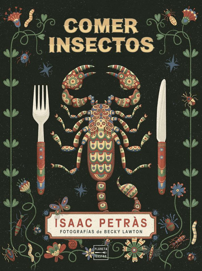 mejores-libros-de-gastronomia-y cocina-Comer-insectos Isaac Petras