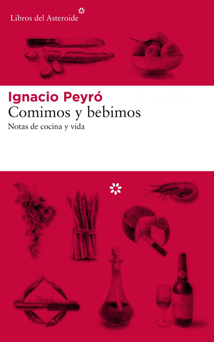 mejores-libros-de-gastronomia-y cocina-Comimos-y-bebimos Ignacio Peyro